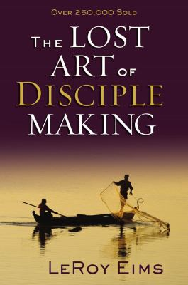 The Lost Art of Disciple Making 9780310372813