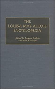 The Louisa May Alcott Encyclopedia 9780313308963