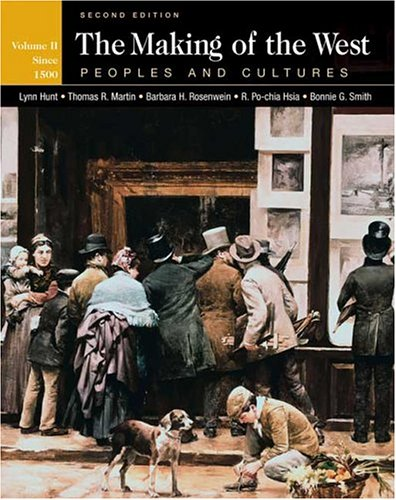 The Making of the West: Peoples and Cultures, Volume II 9780312417611