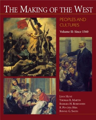 The Making of the West: Peoples and Cultures, Volume 2: Since 1560 9780312183684