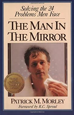 The Man in the Mirror: Solving the 24 Problems Men Face 9780310217688
