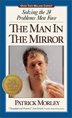 The Man in the Mirror: Solving the 24 Problems Men Face 9780310239314
