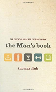 The Man's Book: The Essential Guide for the Modern Man 9780316033640