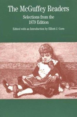 The McGuffey Readers: Selections from the 1879 Edition 9780312133986