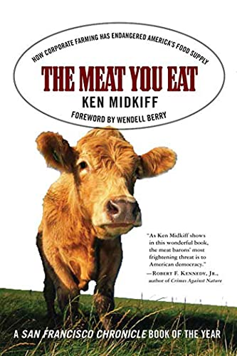 The Meat You Eat: How Corporate Farming Has Endangered America's Food Supply 9780312325367