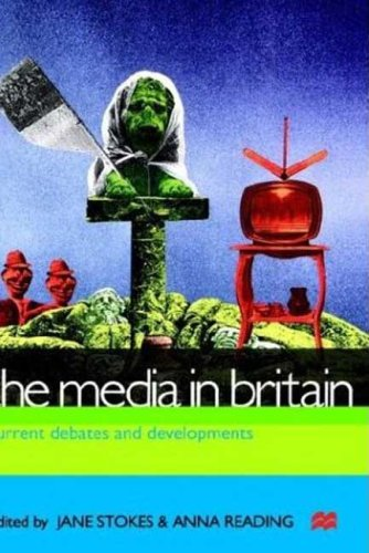 The Media in Britain: Current Debates and Developments 9780312225285
