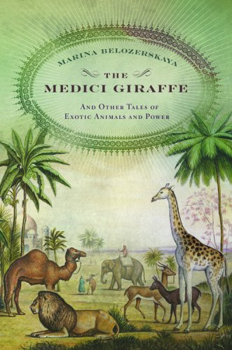 The Medici Giraffe: And Other Tales of Exotic Animals and Power 9780316525657