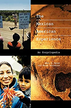 The Mexican American Experience: An Encyclopedia 9780313316432