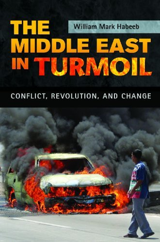 The Middle East in Turmoil: Conflict, Revolution, and Change 9780313339141