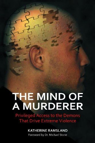 The Mind of a Murderer: Privileged Access to the Demons That Drive Extreme Violence 9780313386725