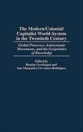 The Modern/Colonial/Capitalist World-System in the Twentieth Century: Global Processes, Antisystemic Movements, and the Geopolitic 967704