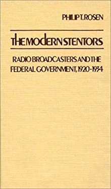 The Modern Stentors: Radio Broadcasters and the Federal Government, 1920-1934 9780313212314