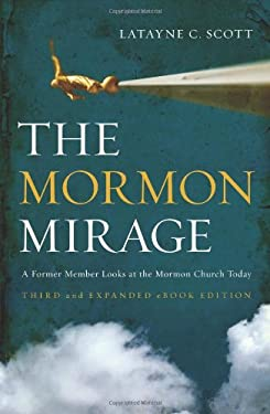 The Mormon Mirage: A Former Member Looks at the Mormon Church Today 9780310291534