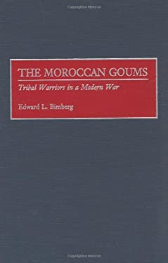 The Moroccan Goums: Tribal Warriors in a Modern War