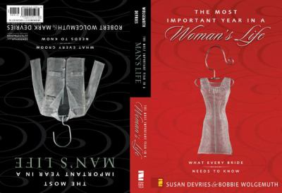 The Most Important Year in a Man's Life/The Most Important Year in a Woman's Life: What Every Groom Needs to Know/What Every Bride Needs to Know 9780310240068