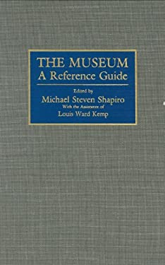 The Museum: A Reference Guide 9780313236860