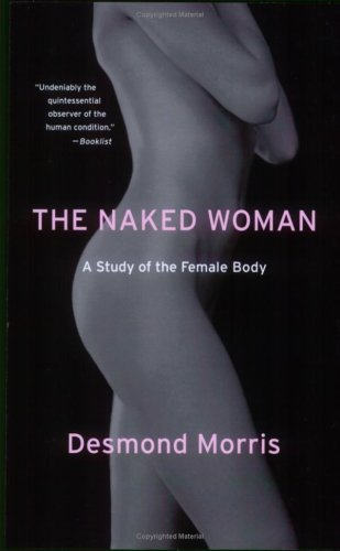The Naked Woman: A Study of the Female Body 9780312338534
