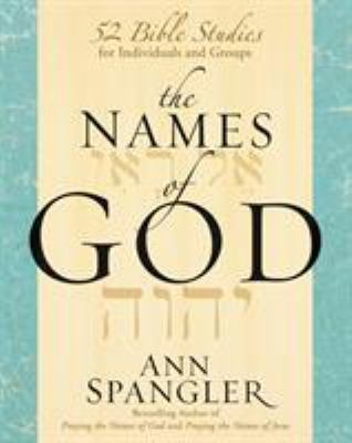 The Names of God: 52 Bible Studies for Individuals and Groups 9780310283768