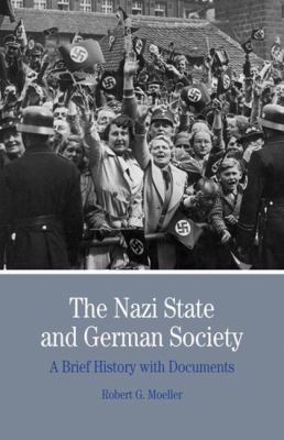 The Nazi State and German Society: A Brief History with Documents 9780312454685