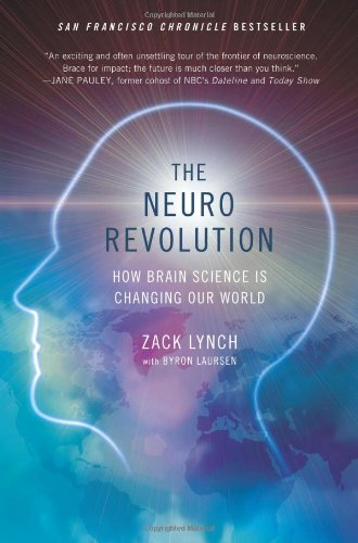 The Neuro Revolution: How Brain Science Is Changing Our World 9780312378622