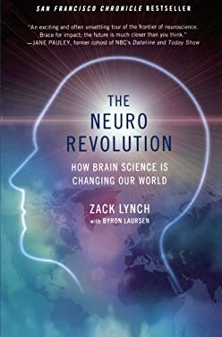 The Neuro Revolution: How Brain Science Is Changing Our World 9780312654887