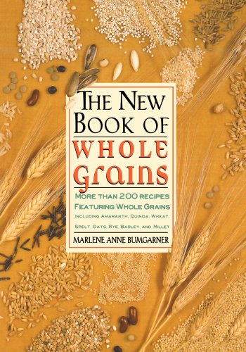 The New Book of Whole Grains: More Than 200 Recipes Featuring Whole Grains 9780312156015