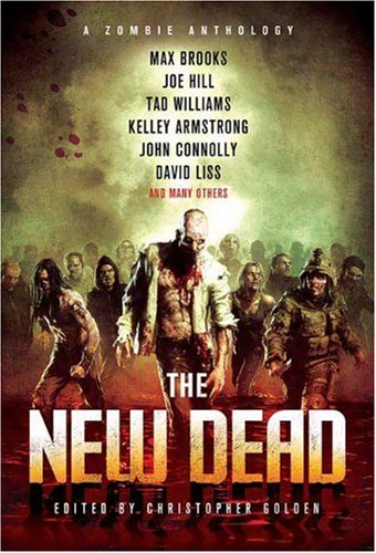The New Dead: A Zombie Anthology 9780312559717
