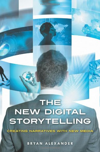 The New Digital Storytelling: Creating Narratives with New Media 9780313387494
