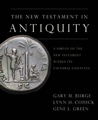 The New Testament in Antiquity: A Survey of the New Testament Within Its Cultural Contexts 9780310244950