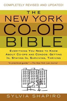 The New York Co-Op Bible: Everything You Need to Know about Co-Ops and Condos: Getting In, Staying In, Surviving, Thriving 9780312340759