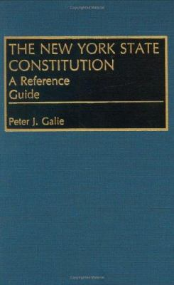 The New York State Constitution: A Reference Guide 9780313261565