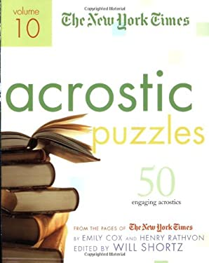 The New York Times Acrostic Puzzles: 50 Engaging Acrostics from the Pages of the New York Times 9780312348533