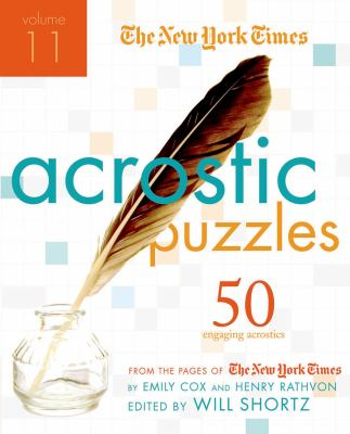The New York Times Acrostic Puzzles, Volume 11: 50 Engaging Acrostics from the Pages of the New York Times 9780312641399