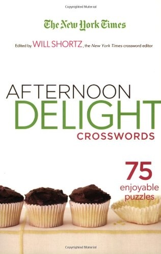 The New York Times Afternoon Delight Crosswords: 75 Enjoyable Puzzles 9780312370718