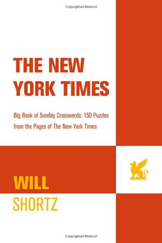 The New York Times Big Book of Sunday Crosswords: 150 Puzzles from the Pages of the New York Times 9780312565336