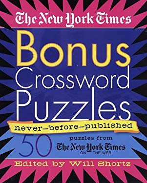 The Nyt Bonus Xwords: 50 Never-Before-Published Crosswords 9780312310035