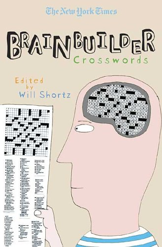 The New York Times Brainbuilder Crosswords: 75 Brain-Boosting Puzzles 9780312352769