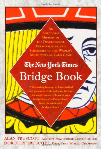 The New York Times Bridge Book: An Anecdotal History of the Development, Personalities and Strategies of the World's Most Popular Card Game 9780312331078