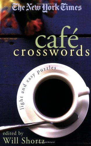 The New York Times Cafe Crosswords: Light and Easy Puzzles 9780312348540