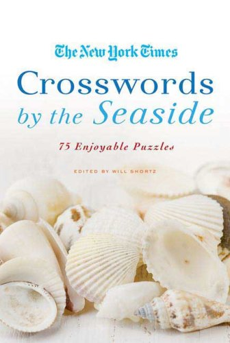 The New York Times Crosswords by the Seaside: 75 Enjoyable Puzzles 9780312565343