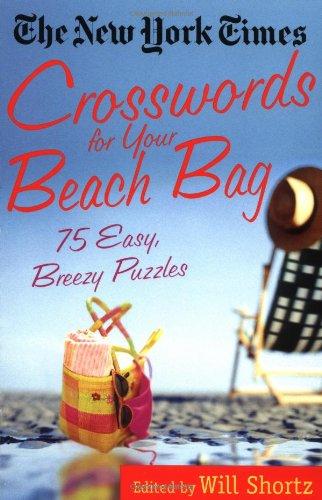 The Nyt Beach Bag Xwords: 75 Easy, Breezy Puzzles