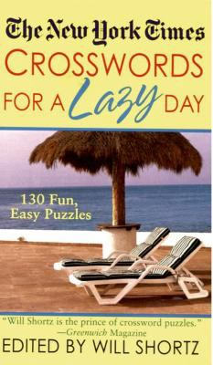 The New York Times Crosswords for a Lazy Day: 130 Fun, Easy Puzzles 9780312939434