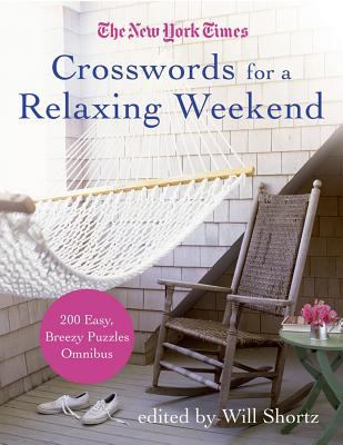 The New York Times Crosswords for a Relaxing Weekend: Easy, Breezy 200-Puzzle Omnibus 9780312378295