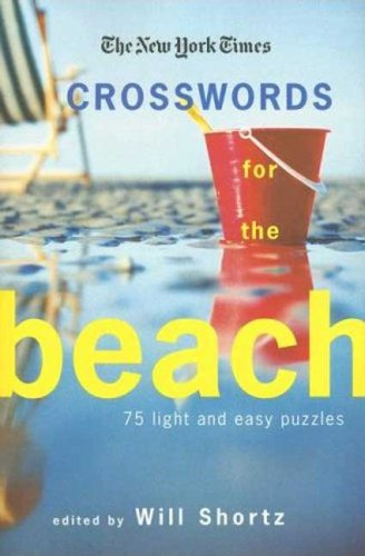 The New York Times Crosswords for the Beach: 75 Light and Easy Puzzles 9780312370732