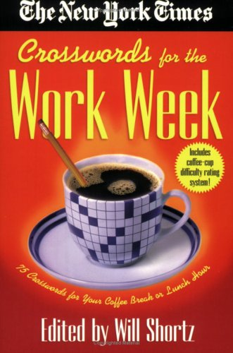 The New York Times Crosswords for the Work Week: 75 Crosswords for Your Coffee Break or Lunch Hour 9780312309527