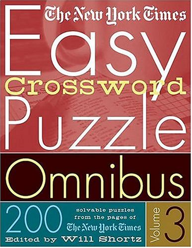 The Nyt Easy Xword Omni 3: 200 Solvable Puzzles from the Pages of the New York Times