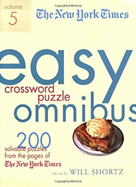 The New York Times Easy Crossword Puzzle Omnibus, Volume 5: 200 Solvable Puzzles from the Pages of the New York Times