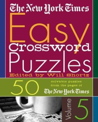 The New York Times Easy Crossword Puzzles: 50 Solvable Puzzles from the Pages of the New York Times 9780312324384