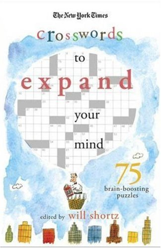 The New York Times Expand Your Mind Crosswords: 75 Brain-Boosting Puzzles 9780312365530