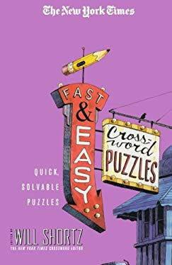 The New York Times Fast and Easy Crossword Puzzles: Quick, Solvable Puzzles 9780312356293